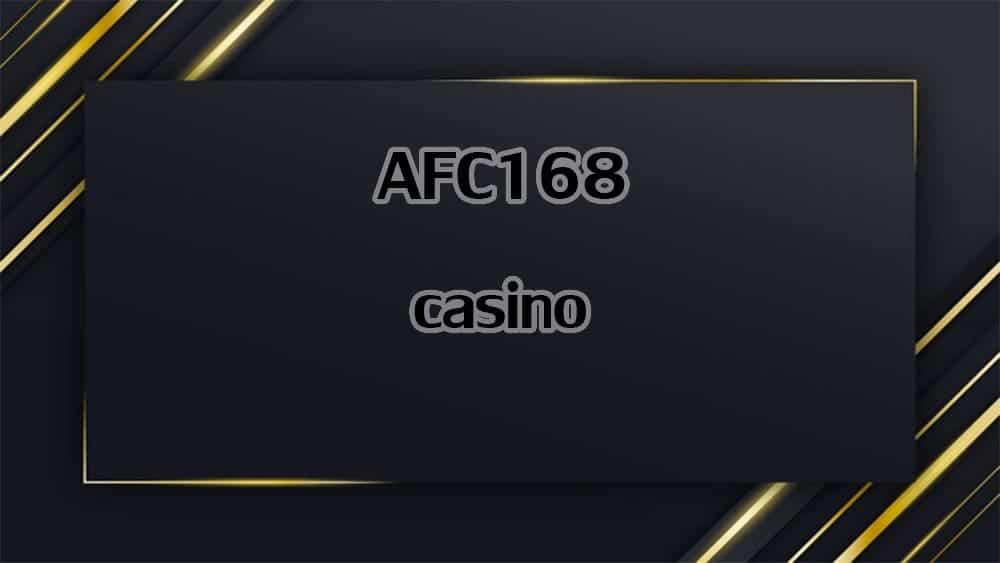 afc168 casino
